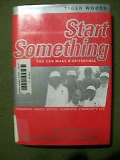 Start Something: You Can Make a Difference by Earl Woods (2000, Hardcover)