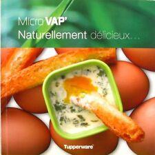 Tupperware - Micro Vap - Naturellement délicieux  - Editions de 2011 -