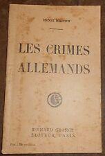 Les Crimes Allemands - Doctrines et méthodes de Guerre. Actes de violence et ...