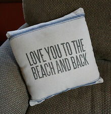 LOVE YOU TO THE BEACH & BACK Nautical Coastal Home Couch Throw Pillow Decor NEW