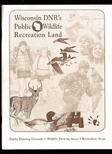 WISCONSIN DNR'S PUBLIC WILDLIFE RECREATION LAND-HUNTING GROUNDS-WILDLIFE VIEWING