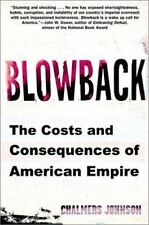 Blowback: The Costs and Consequences of American Empire (American Empire Projec