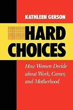 Hard Choices: How Women Decide About Work, Career and Motherhood (California Ser
