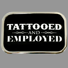Tattooed and Employed Belt Buckle by SteadFast