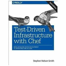 Test-Driven Infrastructure with Chef: Bring Behavior-Driven Development to Infra