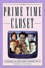 The Prime Time Closet : A History of Gays and Lesbians on TV by Stephen...