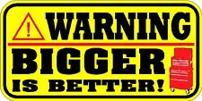 VINYL WARNING DECAL / STICKER BIGGER IS BETTER * NEW *** SNAP ON  MAC TOOLS
