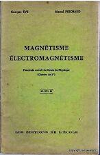 MAGNÉTISME ÉLECTROMAGNÉTISME  par Georges Ève & Marcel Peschard en 1958