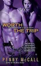 WORTH THE TRIP by Penny McCall ~ Combined Ship 25¢ ea ad pb ROMANTIC SUSPENSE