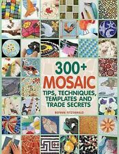 300+ Mosaic Tips, Techniques, Templates and Trade Secrets by Bonnie...
