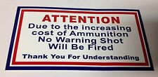 """3"""" X 5 3/4"""" ATTENTION DUE TO INCREASING COST OF AMMO BUMPER STICKER NEW"""