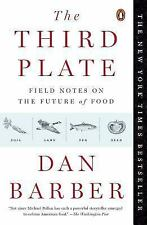 The Third Plate : Field Notes on the Future of Food by Dan Barber (2015,...