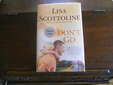 DON'T GO by Lisa Scottoline, SIGNED 1st ed/1st printing (2013, Hardcover)