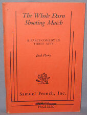 The Whole Darn Shooting Match by Jack Perry (Samuel French, Play, OOP)