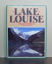 Lake Louise, A Diamond in the Wilderness, Banff National Park