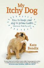 My Itchy Dog: How to Keep Your Dog in Prime Health (and Away from the Vet), Kate