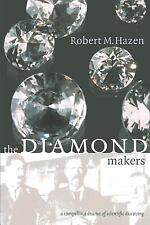 The Diamond Makers by Robert M. Hazen (1999, Paperback, Revised)