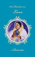 108 Quotes on Love by Sri Mata Amritanandamayi Devi (2014, Paperback)