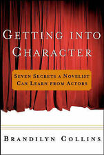 Getting into Character: Seven Secrets a Novelist Can Learn from Actors (Social S