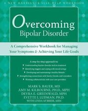 Overcoming Bipolar Disorder : A Comprehensive Workbook for Management