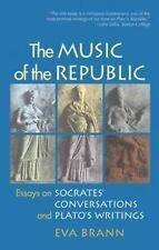 The Music of the Republic: Essays on Socrates' Conversations and Plato's Writin