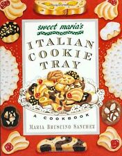 Sweet Maria`s Italian Cookie Tray: A Cookbook by Maria Bruscino Sanchez, (Paperb