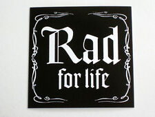 stay RAD FOR LIFE sticker BMX old school vintage GT Dyno Schwinn Hutch Haro FBM