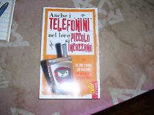 LIBRO ANCHE I TELEFONINI NEL LORO PICCOLO SI INCAZZANO I CAINI DI COMIX 2004