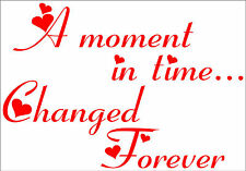A MOMENT IN TIME CHANGED FOREVER Quote sticker decal vinyl wall art AMT7