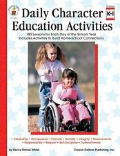 Daily Character Education Activities, Grades K - 1: 180 Lessons for Each Day of