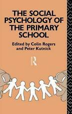 (Good)-The Social Psychology of the Primary School (Textbook Binding)--041507197