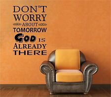 "Vinyl Wall Art Decal: Don't worry about tomorrow God is already there 22""H"