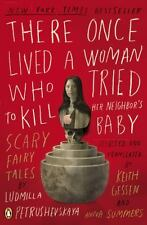 There Once Lived a Woman Who Tried to Kill Her Neighbor's Baby: Scary Fairy Tale