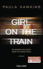 Girl on the Train - Du kennst sie nicht, aber sie kennt dich. von Paula Hawkins