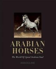 Arabian Horses: The Ultimate Collection of Equine Beauty  (Hardback, 2013)