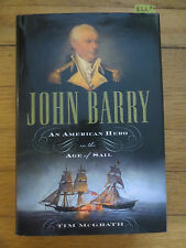 John Barry : An American Hero in the Age of Sail by Timothy McGrath (2010, Hardc