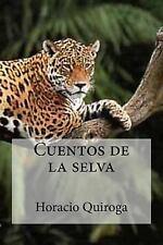Cuentos de la Selva by Horacio Quiroga (2016, Paperback)