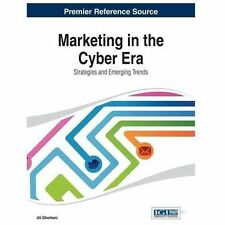 Marketing in the Cyber Era : Strategies and Emerging Trends (2013, Hardcover)