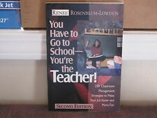 You Have to Go to School--You're the Teacher!: 250 Classroom Management Strateg