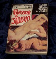 I LIBRI DELLA DONNA DI CUORI N. 6 - PERVERSIONE E SADISMO 1969 MENSILE
