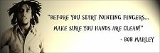 """Bob Marley """"Before Pointing Fingers"""" Quote Poster Print 7""""x21"""" On Matte Canvas"""