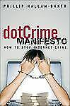 The dotCrime Manifesto: How to Stop Internet Crime-ExLibrary