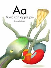 A Was an Apple Pie (Letters, Numbers and Colors)