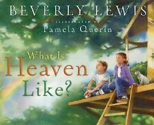 Beverly Lewis - What Is Heaven Like (2006) - Used - Trade Cloth (Hardcover)