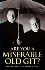 """Are You a Miserable Old Git? Andrew John, Stephen Blake """"AS NEW"""" Book"""
