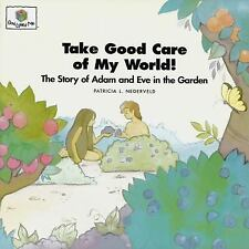 Take Good Care of My World! The Story of Adam and Eve in the Garden God Loves M