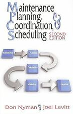 Maintenance Planning, Coordination, and Scheduling by Joel Levitt and Don...