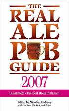 Real Ale Research The Real Ale Pub Guide 2007: The Real Ale Research Team Very G