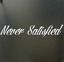 Never Satisfied sticker HUGE JDM honda car truck window windshield banner decal