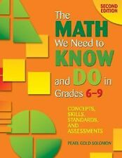 The Math We Need to Know and Do in Grades 6-9 : Concepts, Skills, Standards,...